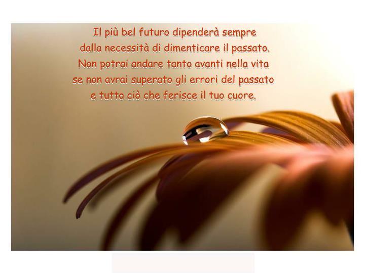 Il più bel futuro dipenderà sempre