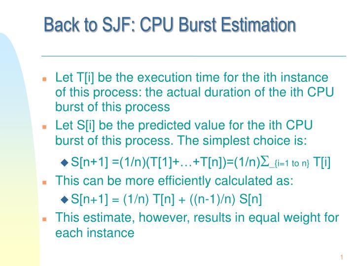 Back to SJF: CPU Burst Estimation