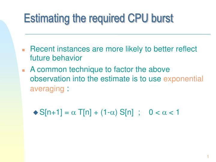 Estimating the required CPU burst