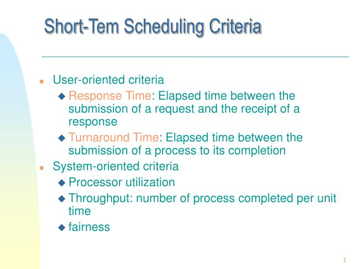 Short-Tem Scheduling Criteria