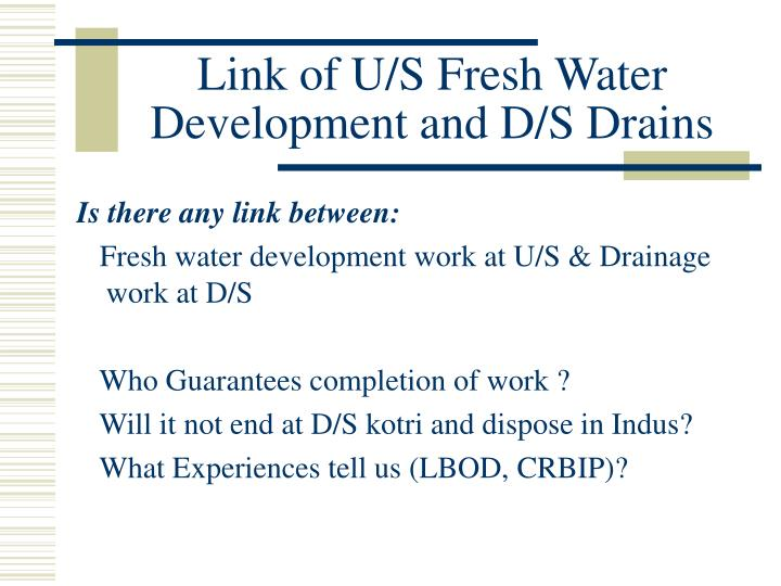 Link of U/S Fresh Water Development and D/S Drains