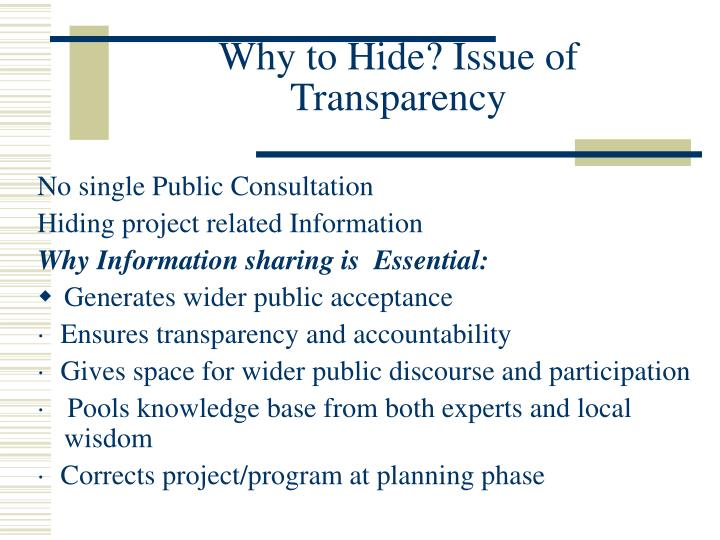 Why to Hide? Issue of Transparency