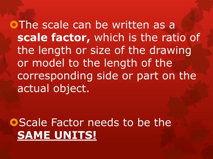 The scale can be written as a