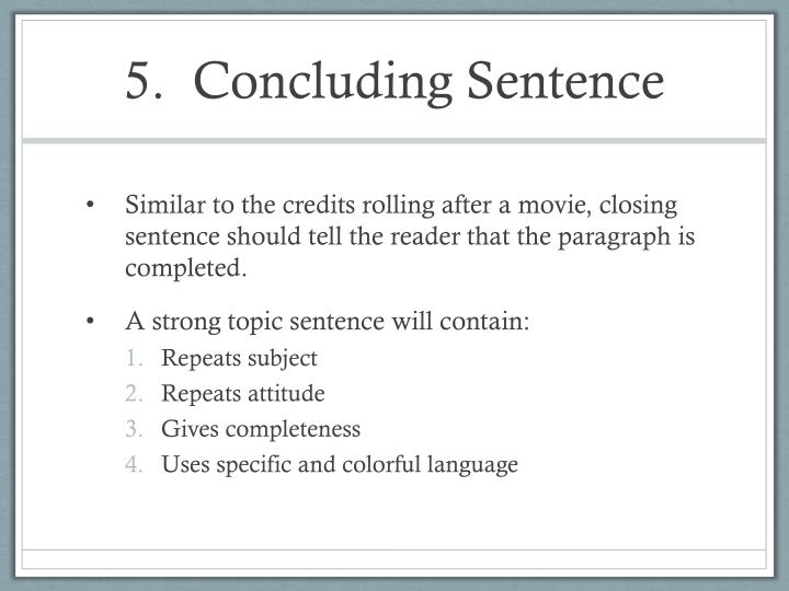 5.  Concluding Sentence