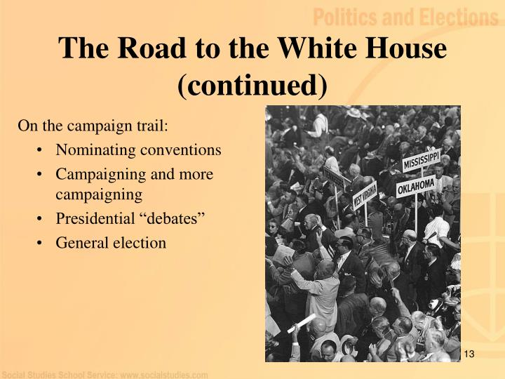 The Road to the White House (continued)
