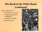 the road to the white house continued