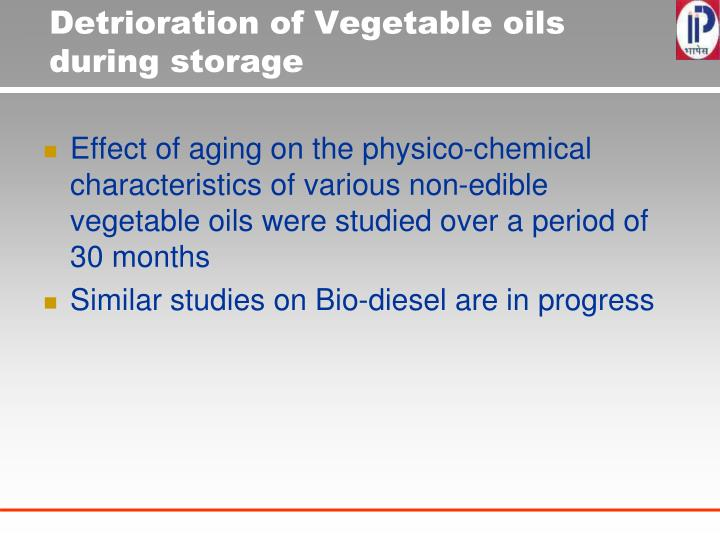 Detrioration of Vegetable oils during storage