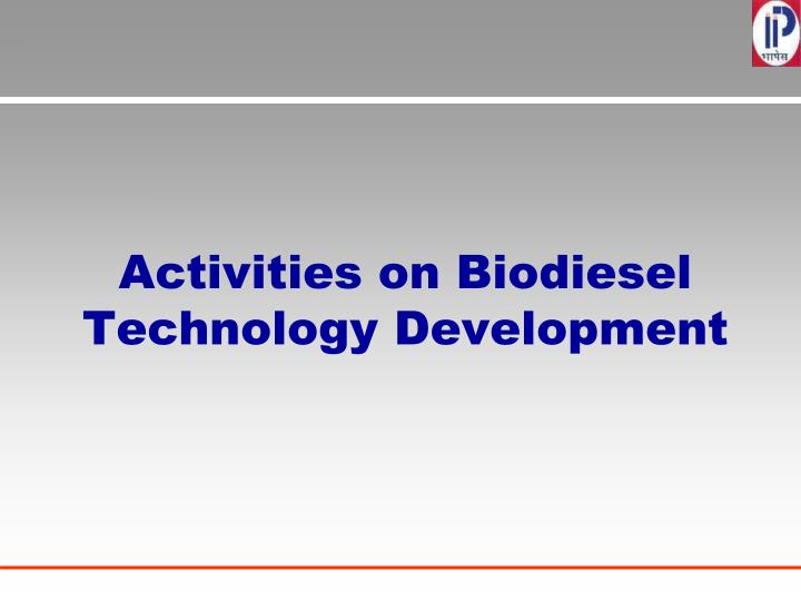 Activities on Biodiesel Technology Development