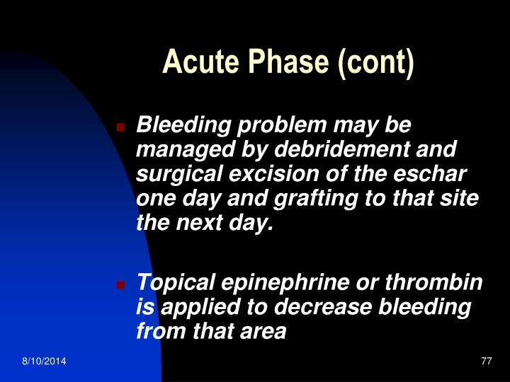 Acute Phase (cont)