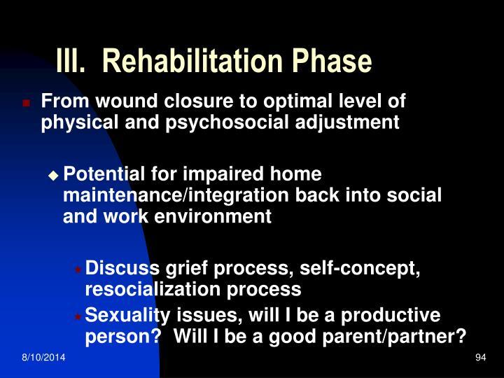 III.  Rehabilitation Phase