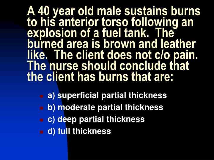 A 40 year old male sustains burns to his anterior torso following an explosion of a fuel tank.  The burned area is brown and leather like.  The client does not c/o pain.  The nurse should conclude that the client has burns that are: