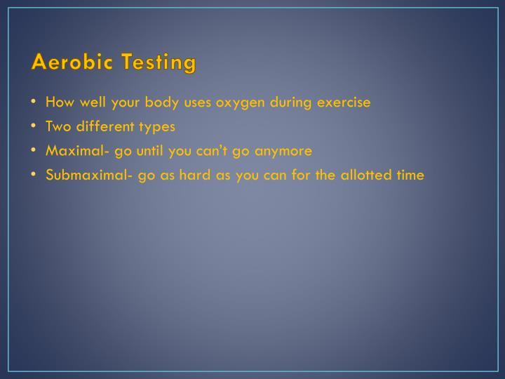 Aerobic Testing