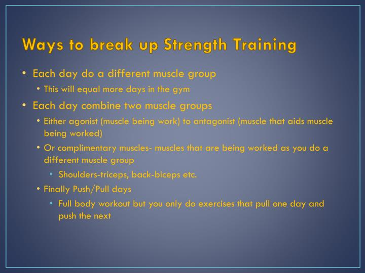 Ways to break up Strength Training
