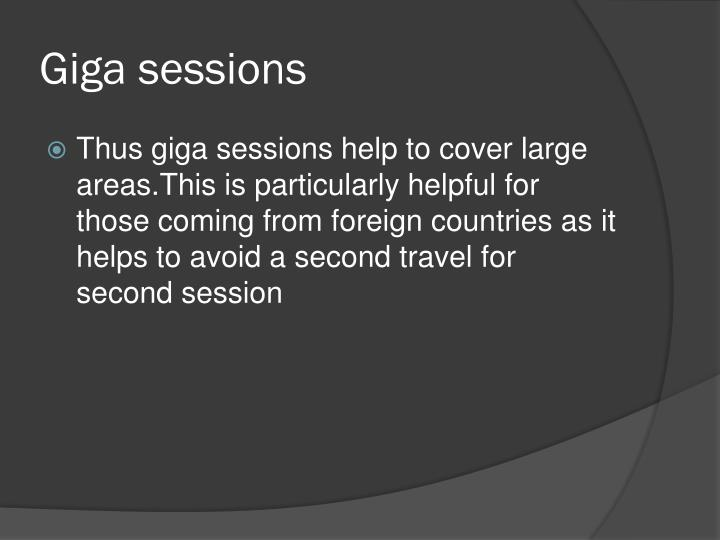 Giga sessions
