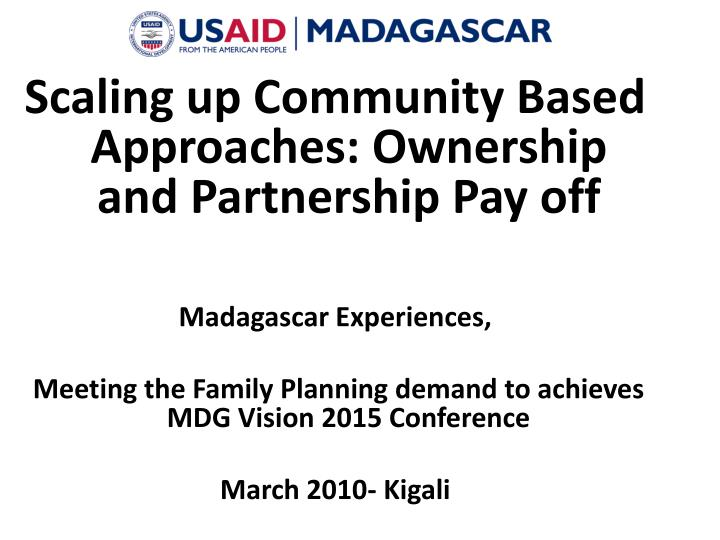 Scaling up Community Based Approaches: Ownership and Partnership Pay off
