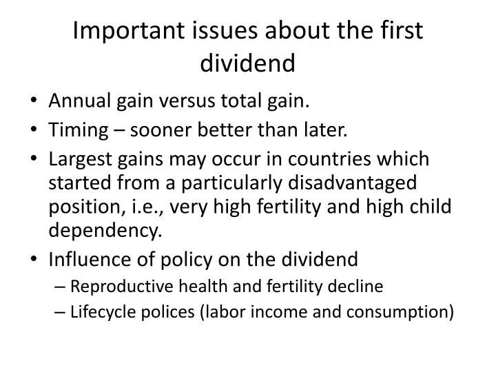 Important issues about the first dividend