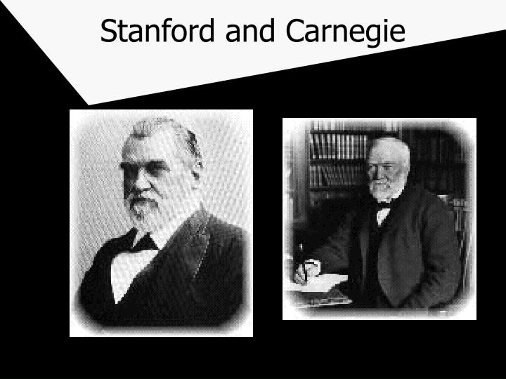 Stanford and Carnegie