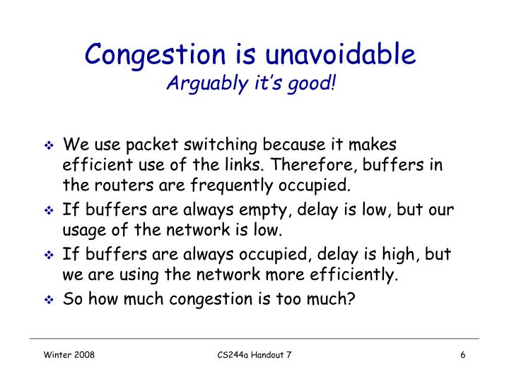 Congestion is unavoidable