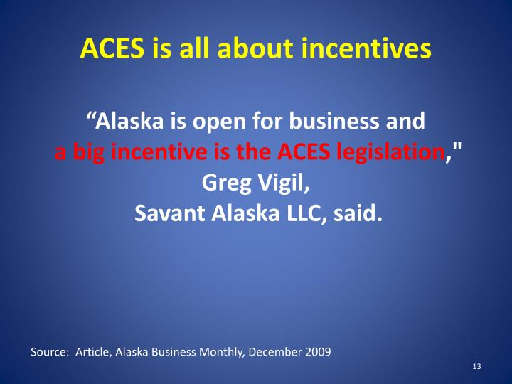 ACES is all about incentives