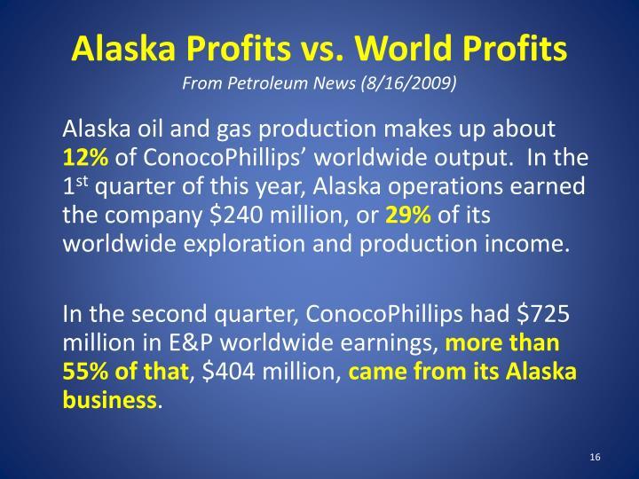 Alaska Profits vs. World Profits