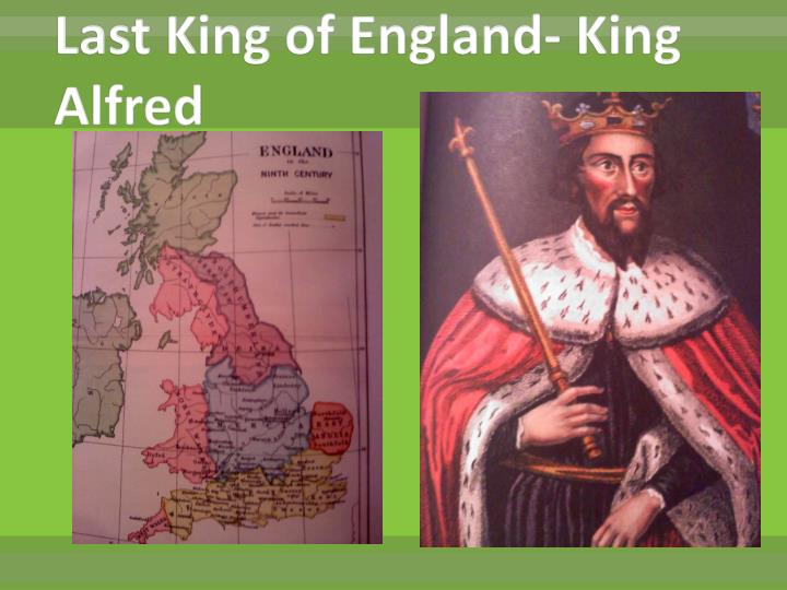 Last King of England- King Alfred