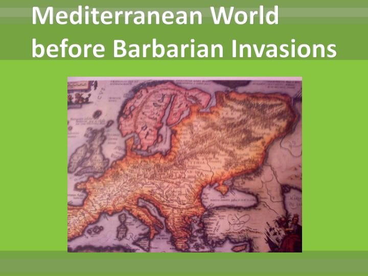 Mediterranean World before Barbarian Invasions