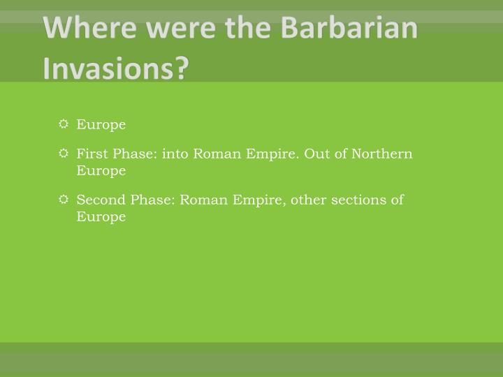 Where were the Barbarian Invasions?