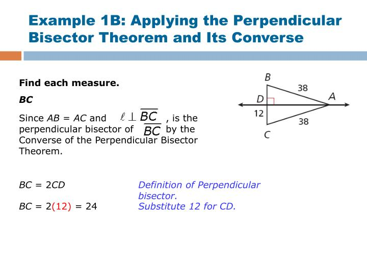 Example 1B: Applying the Perpendicular Bisector Theorem and Its Converse