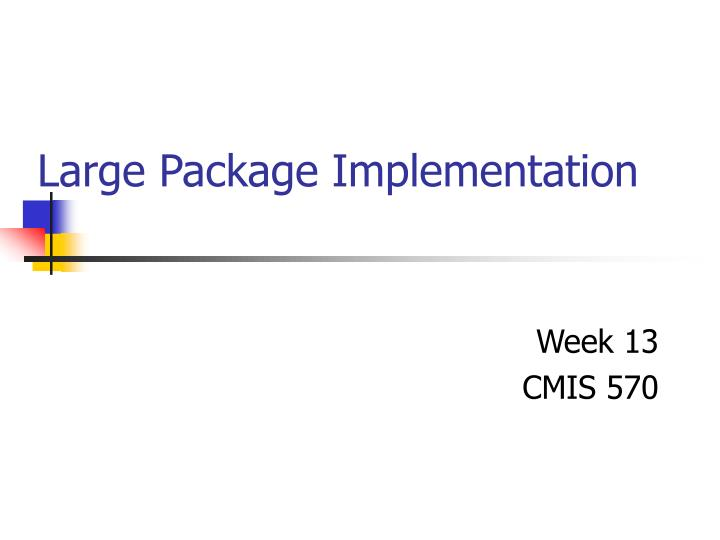 Large Package Implementation