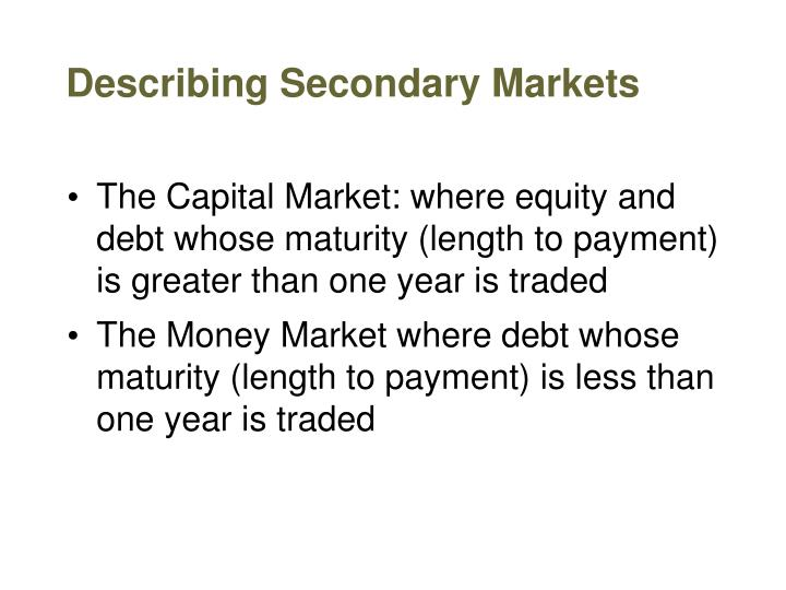 Describing Secondary Markets