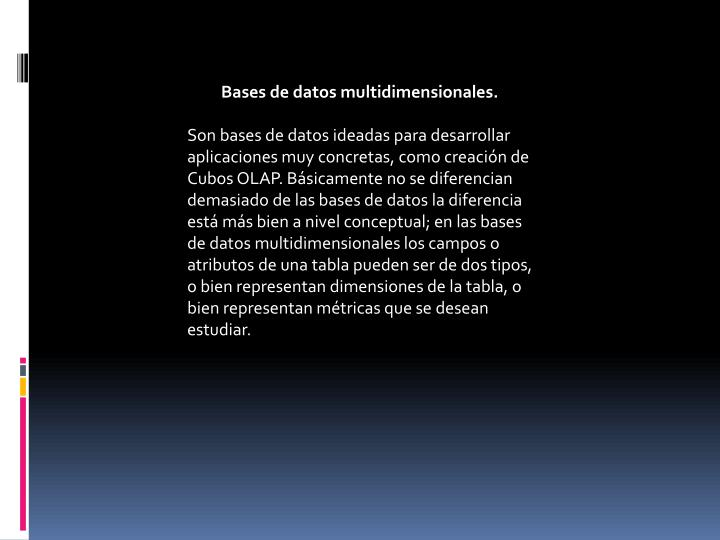 Bases de datos multidimensionales.
