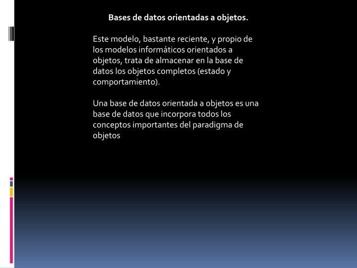 Bases de datos orientadas a objetos.