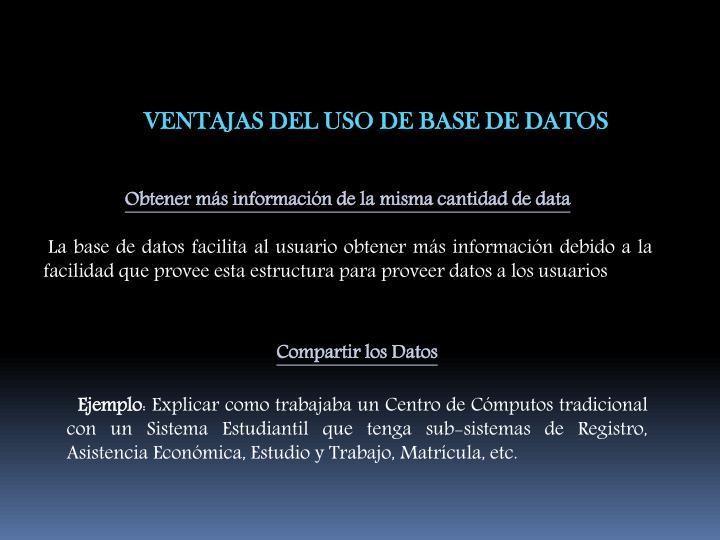 VENTAJAS DEL USO DE BASE DE DATOS