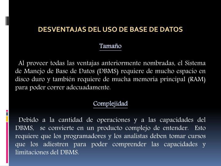 DESVENTAJAS DEL USO DE BASE DE DATOS
