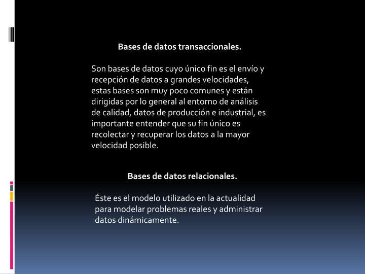 Bases de datos transaccionales.