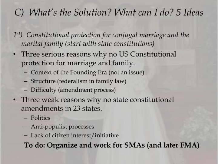 C)  What's the Solution? What can I do? 5 Ideas