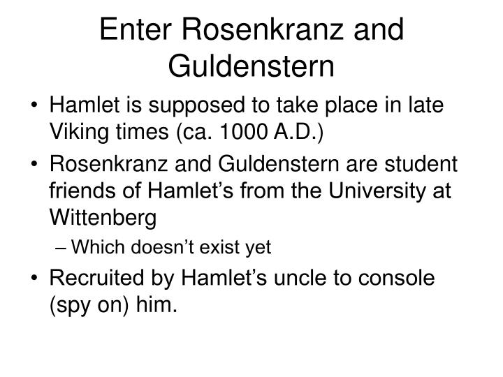 Enter Rosenkranz and Guldenstern
