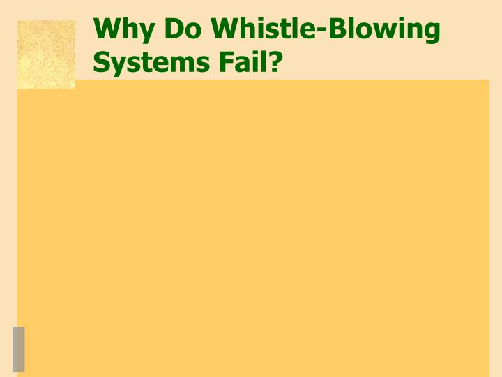 Why Do Whistle-Blowing Systems Fail?