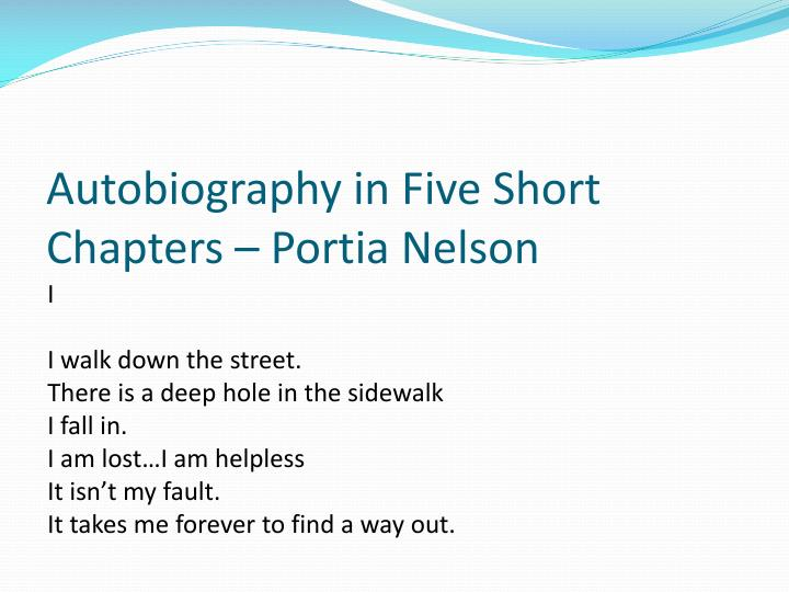 Autobiography in Five Short Chapters – Portia Nelson