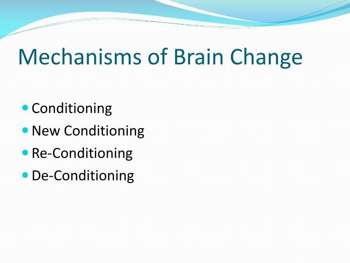 Mechanisms of Brain Change