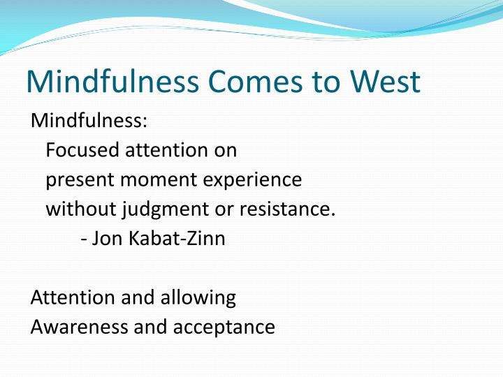 Mindfulness Comes to West