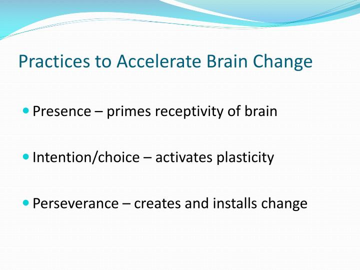 Practices to Accelerate Brain Change