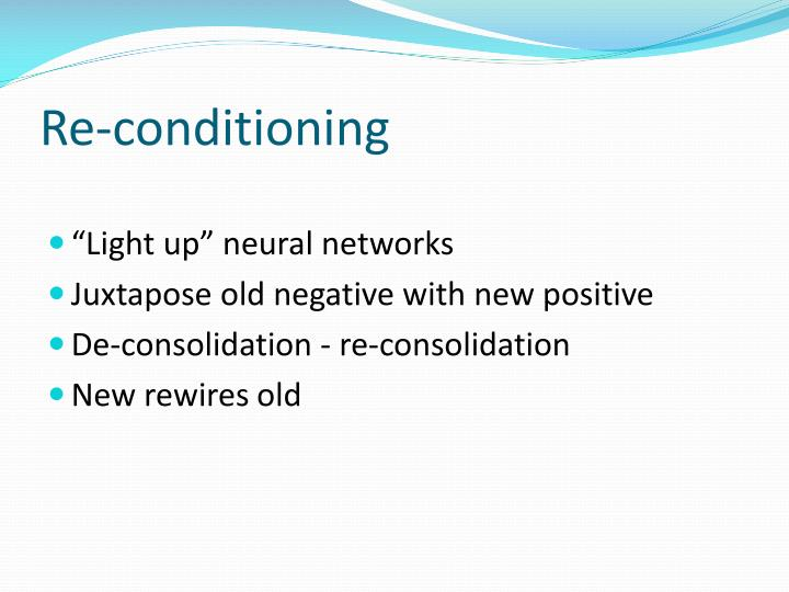 Re-conditioning