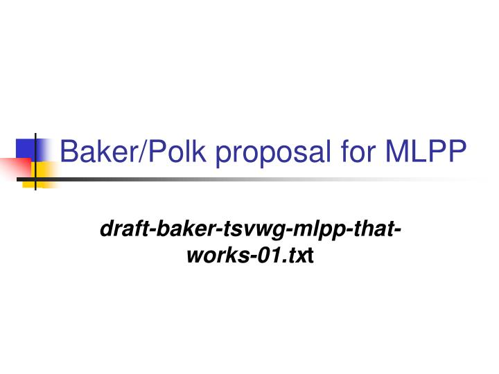 Baker/Polk proposal for MLPP