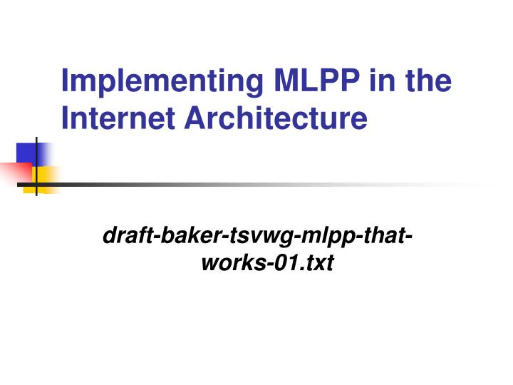 Implementing MLPP in the Internet Architecture