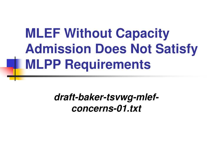MLEF Without Capacity Admission Does Not Satisfy MLPP Requirements