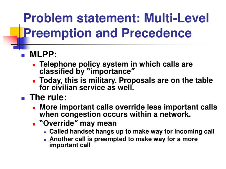 Problem statement: Multi-Level Preemption and Precedence