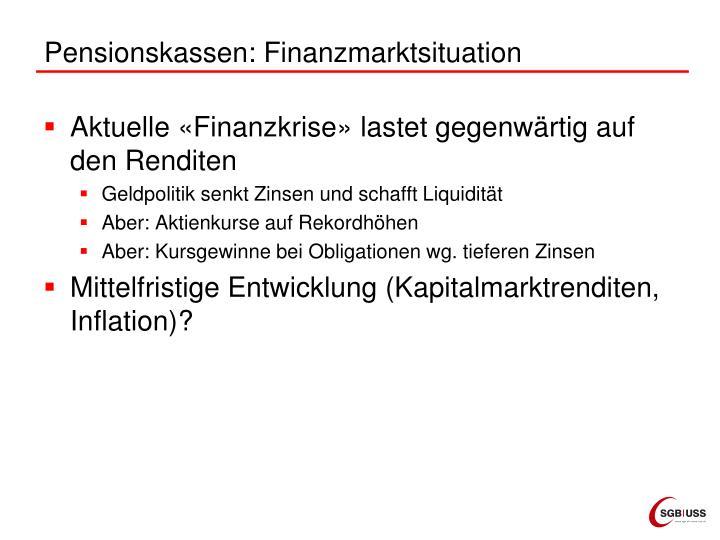 Pensionskassen: Finanzmarktsituation