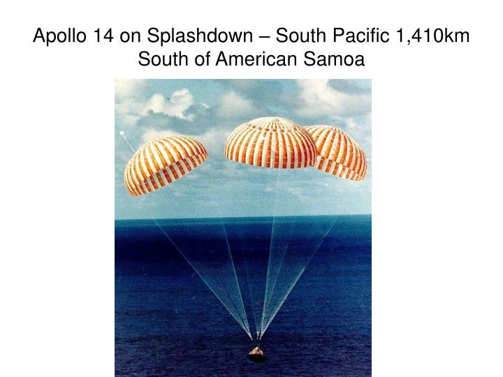 Apollo 14 on Splashdown – South Pacific 1,410km South of American Samoa