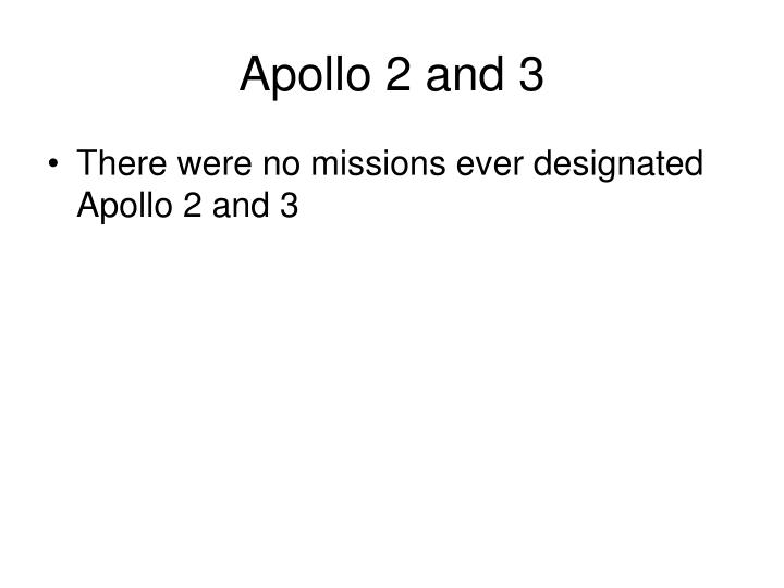 Apollo 2 and 3